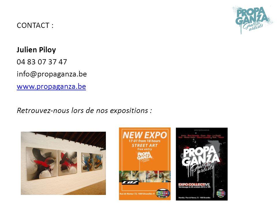 CONTACT : Julien Piloy 04 83 07 37 47 info@propaganza.be www.propaganza.be Retrouvez-nous lors de nos expositions :