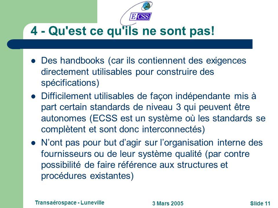 Slide 103 Mars 2005 Transaérospace - Luneville 3.3 – Des chiffres! 82 standards ont étés publiés, depuis 1996, dont: – 11 dans la branche Management,