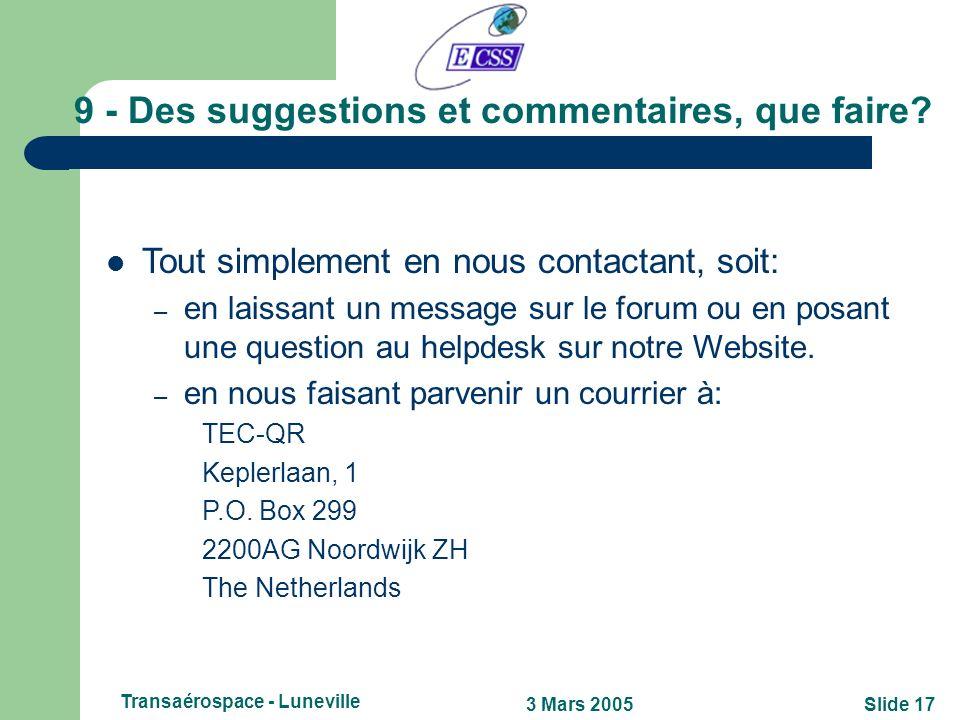 Slide 163 Mars 2005 Transaérospace - Luneville 8 - Nous avons besoin de vous! Pourquoi et comment? Pourquoi: – la standardisation est un processus dam