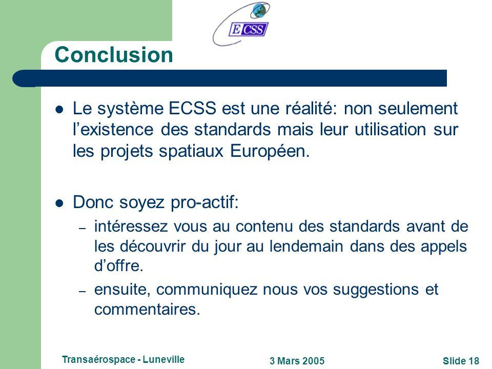 Slide 173 Mars 2005 Transaérospace - Luneville 9 - Des suggestions et commentaires, que faire? Tout simplement en nous contactant, soit: – en laissant