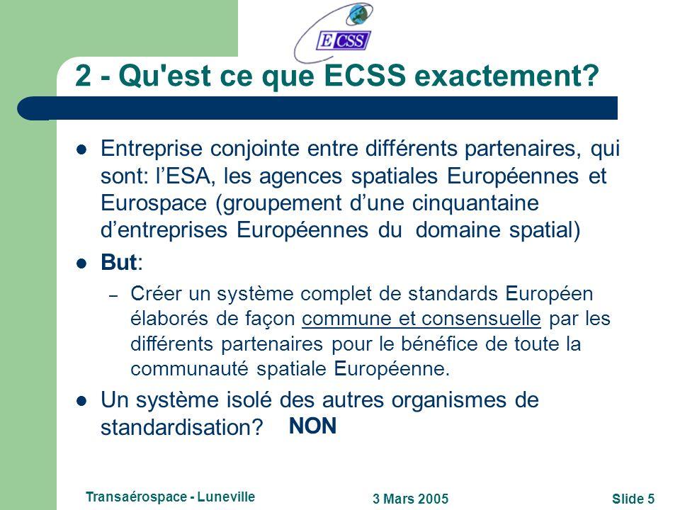 Slide 43 Mars 2005 Transaérospace - Luneville 1 - Pourquoi les standards ECSS vous sont-ils utiles? ECSS a un client clairement identifié: lensemble d