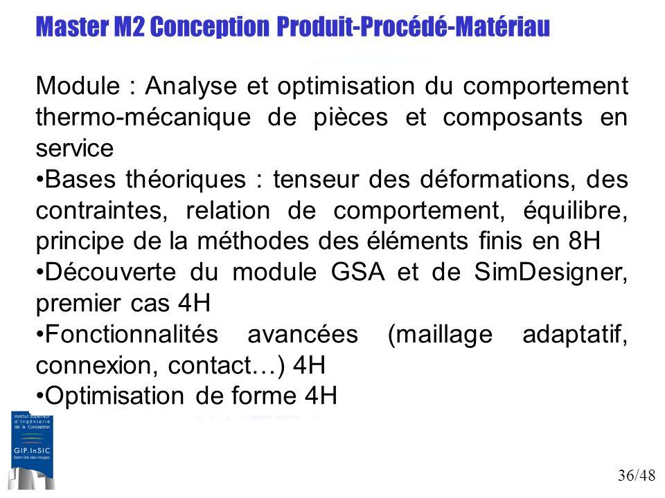 36/48 Master M2 Conception Produit-Procédé-Matériau Module : Analyse et optimisation du comportement thermo-mécanique de pièces et composants en servi