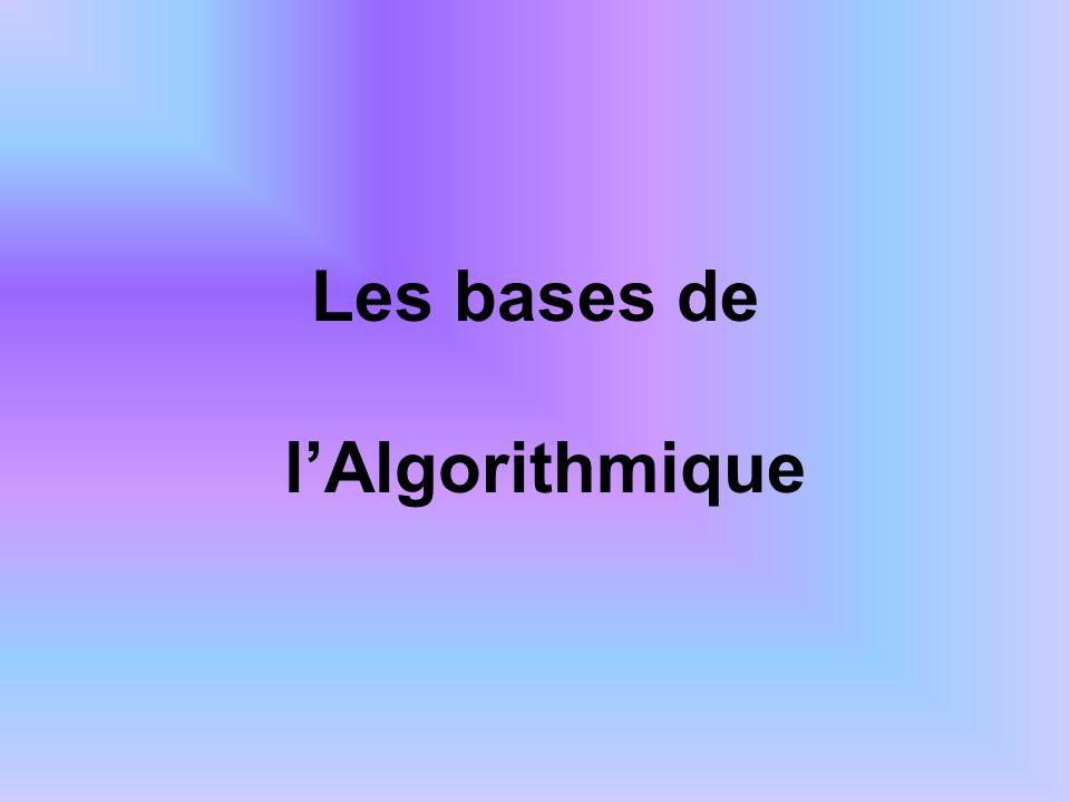 Les bases de lAlgorithmique