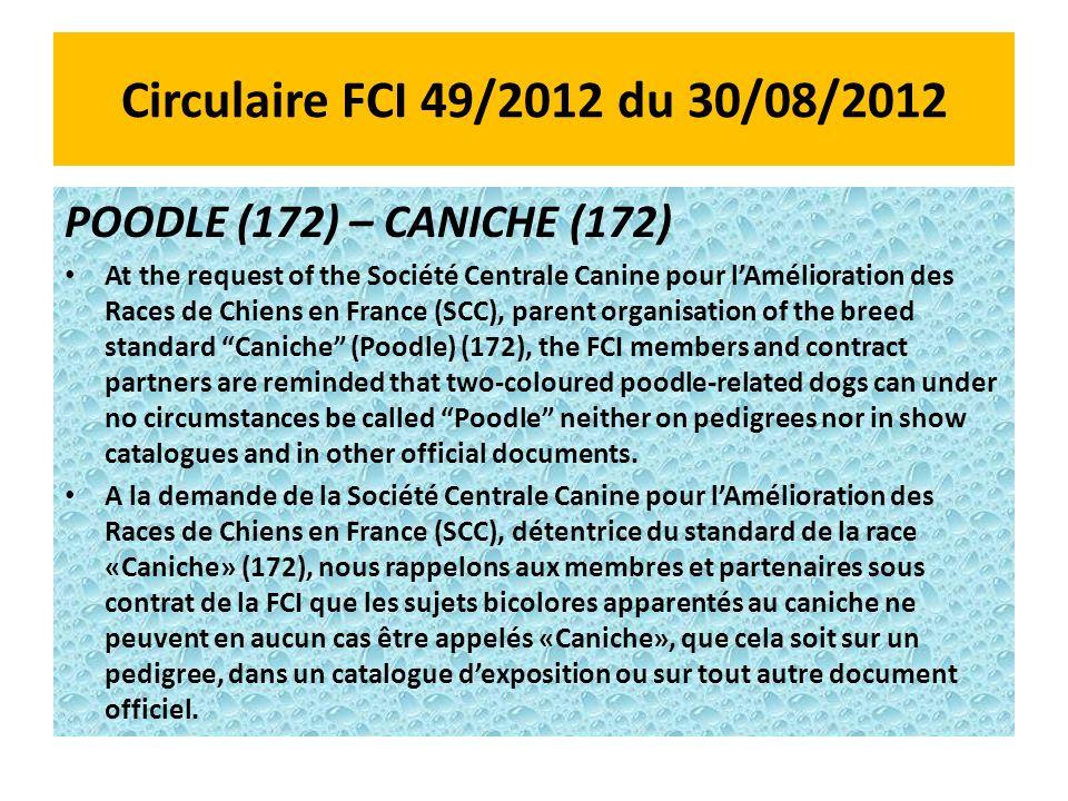 Circulaire FCI 49/2012 du 30/08/2012 POODLE (172) – CANICHE (172) At the request of the Société Centrale Canine pour lAmélioration des Races de Chiens