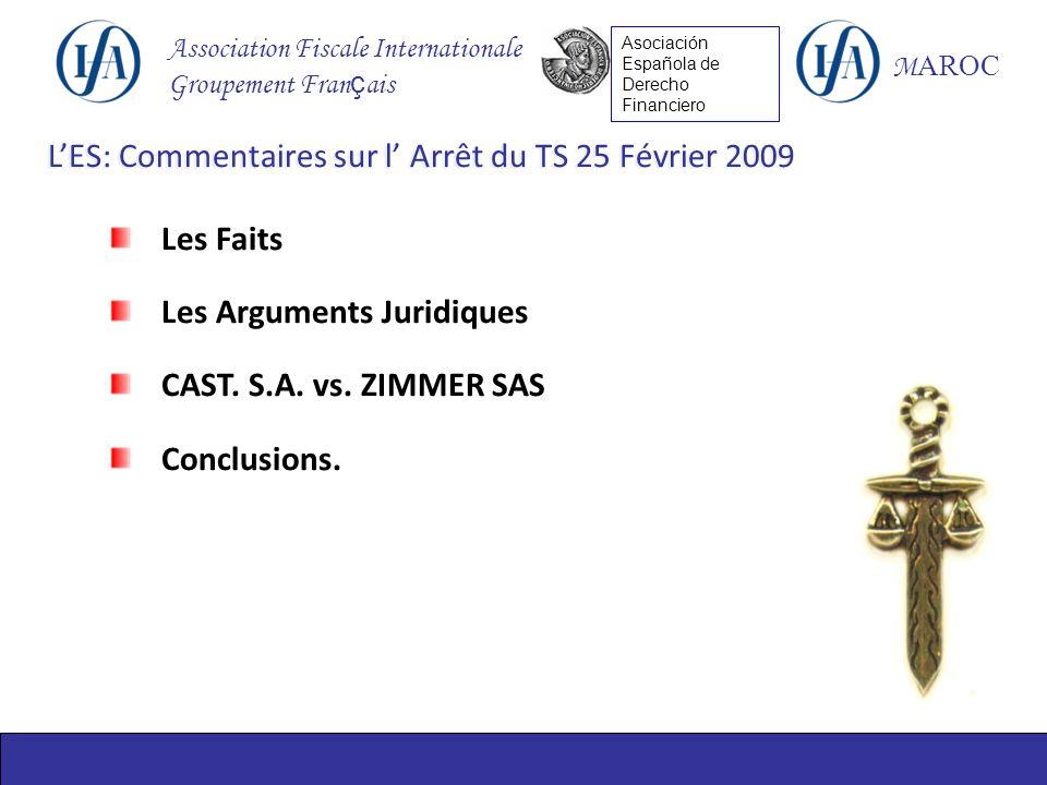 Association Fiscale Internationale Groupement Fran ç ais M AROC Asociación Española de Derecho Financiero Les Faits Les Arguments Juridiques CAST.
