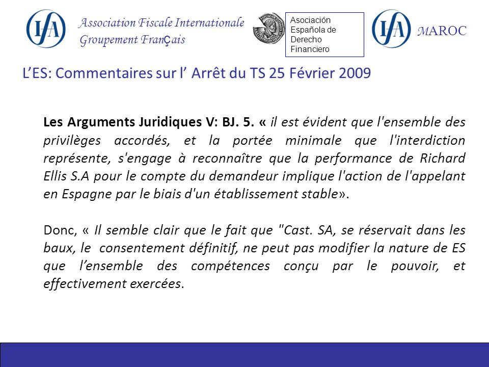 Association Fiscale Internationale Groupement Fran ç ais M AROC Asociación Española de Derecho Financiero Les Arguments Juridiques V: BJ.