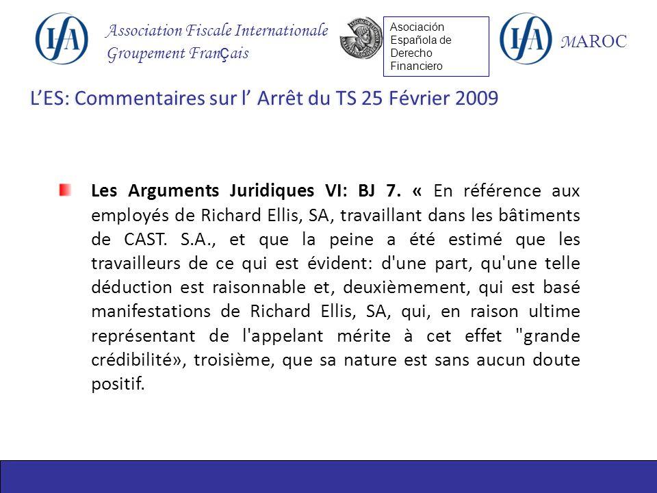 Association Fiscale Internationale Groupement Fran ç ais M AROC Asociación Española de Derecho Financiero Les Arguments Juridiques VI: BJ 7.