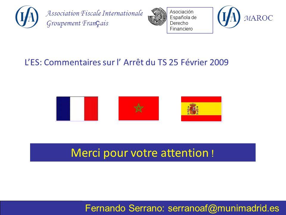 Association Fiscale Internationale Groupement Fran ç ais M AROC Asociación Española de Derecho Financiero Merci pour votre attention .