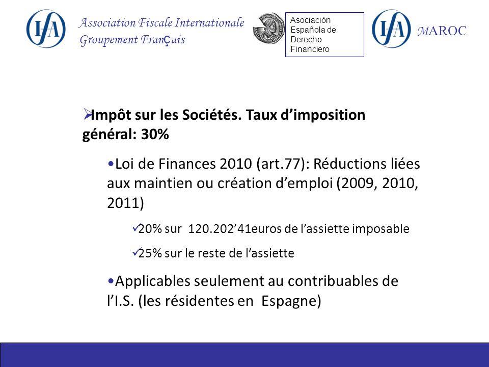 Association Fiscale Internationale Groupement Fran ç ais M AROC Asociación Española de Derecho Financiero Impôt sur les Sociétés.