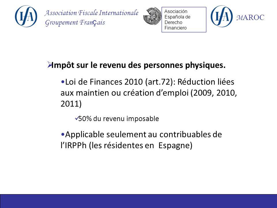 Association Fiscale Internationale Groupement Fran ç ais M AROC Asociación Española de Derecho Financiero Impôt sur le revenu des personnes physiques.