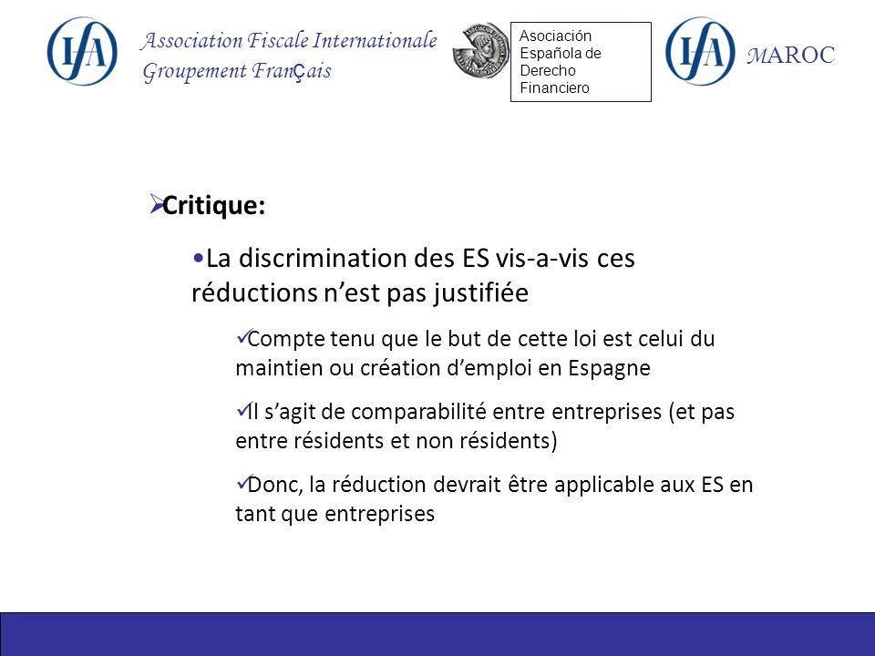 Association Fiscale Internationale Groupement Fran ç ais M AROC Asociación Española de Derecho Financiero Critique: La discrimination des ES vis-a-vis