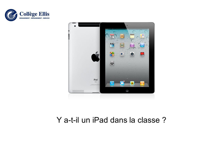 Y a-t-il un iPad dans la classe