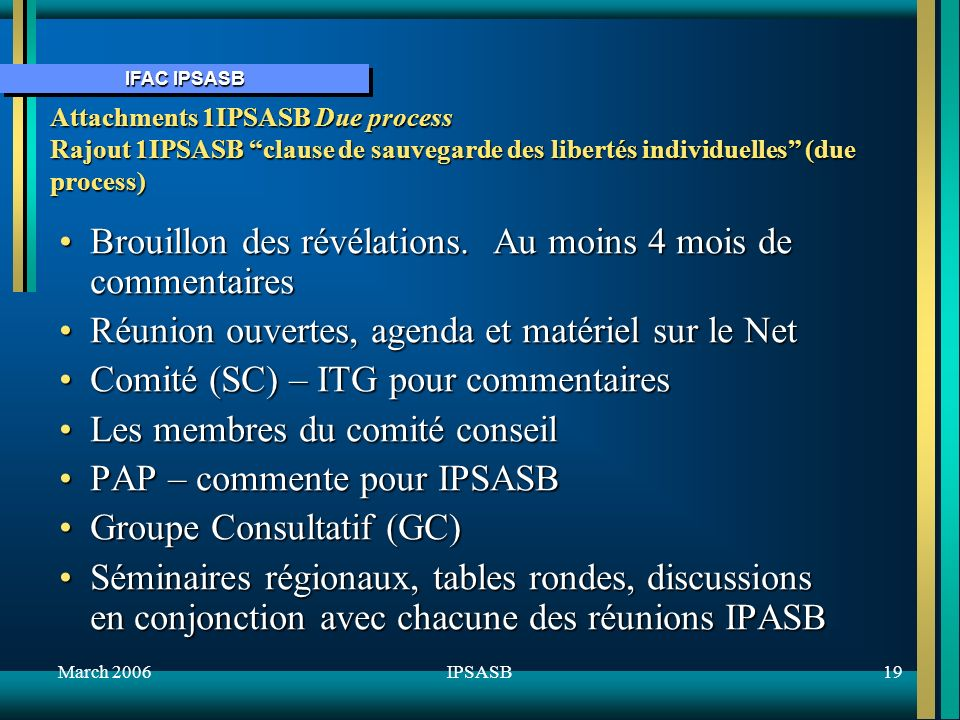 IFAC IPSASB March 200619IPSASB Attachments 1IPSASB Due process Rajout 1IPSASB clause de sauvegarde des libertés individuelles (due process) Brouillon des révélations.