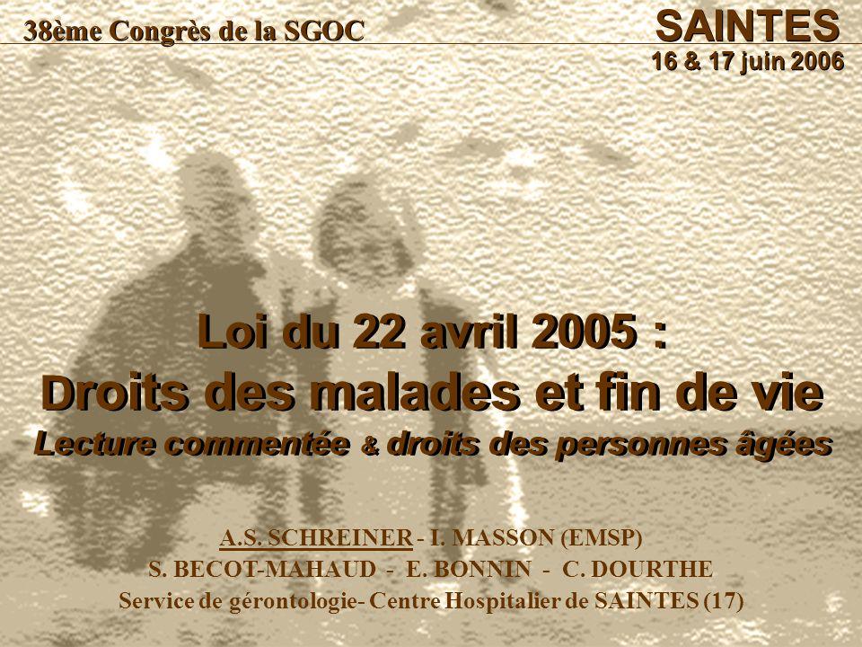 Loi du 22 avril 2005 : D roits des malades et fin de vie Lecture commentée & droits des personnes âgées A.S. SCHREINER - I. MASSON (EMSP) S. BECOT-MAH
