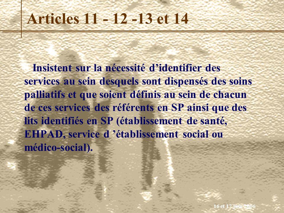 16 et 17 juin 2006 Articles 11 - 12 -13 et 14 Insistent sur la nécessité didentifier des services au sein desquels sont dispensés des soins palliatifs