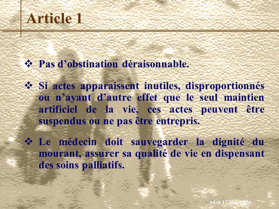 16 et 17 juin 2006 Article 1 Pas dobstination déraisonnable. Si actes apparaissent inutiles, disproportionnés ou nayant dautre effet que le seul maint