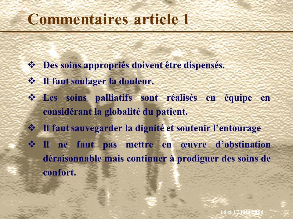 16 et 17 juin 2006 Des soins appropriés doivent être dispensés. Il faut soulager la douleur. Les soins palliatifs sont réalisés en équipe en considéra