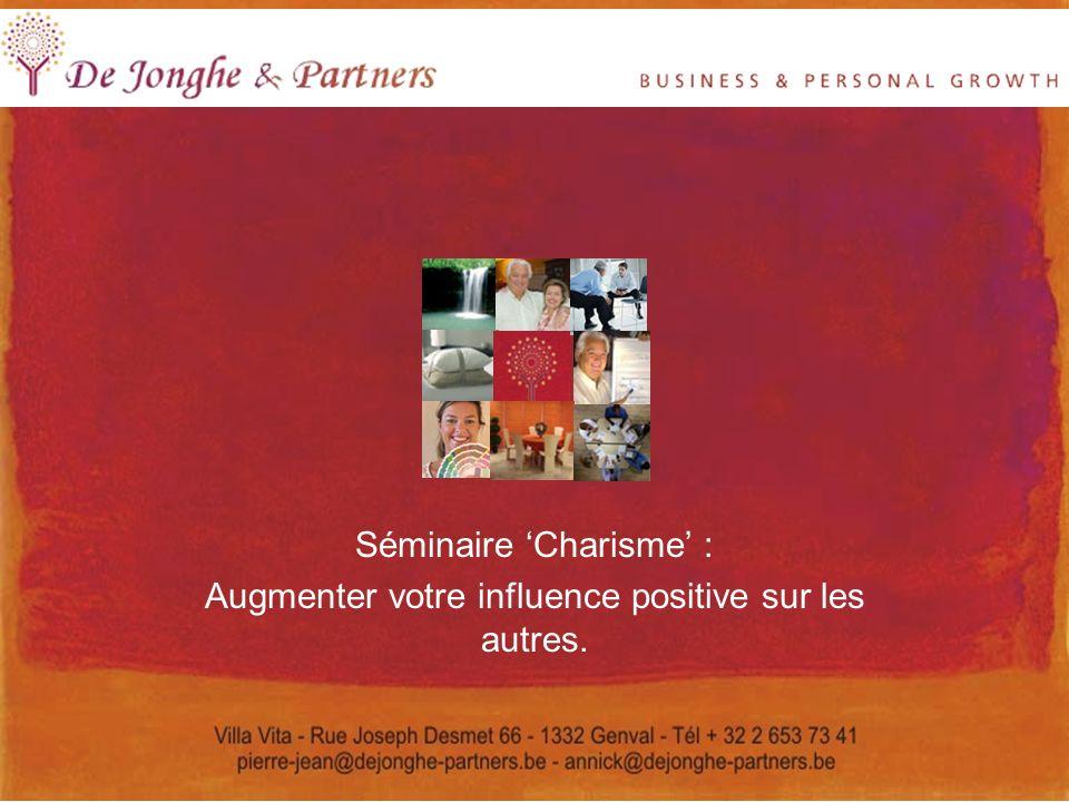 Séminaire Charisme : Augmenter votre influence positive sur les autres.