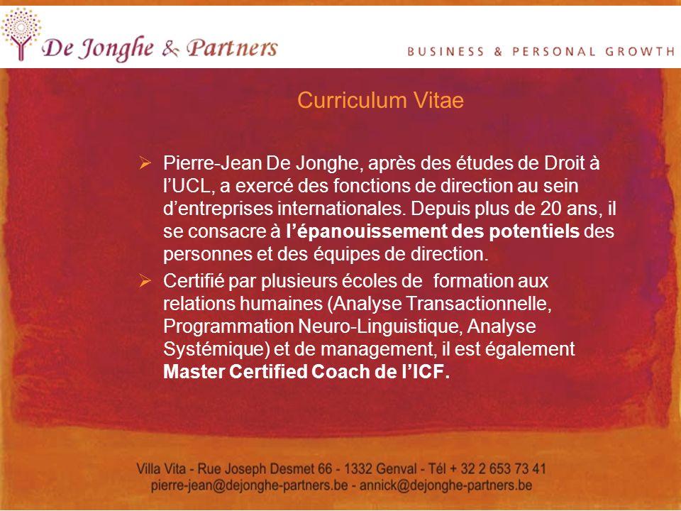 Curriculum Vitae Pierre-Jean De Jonghe, après des études de Droit à lUCL, a exercé des fonctions de direction au sein dentreprises internationales. De