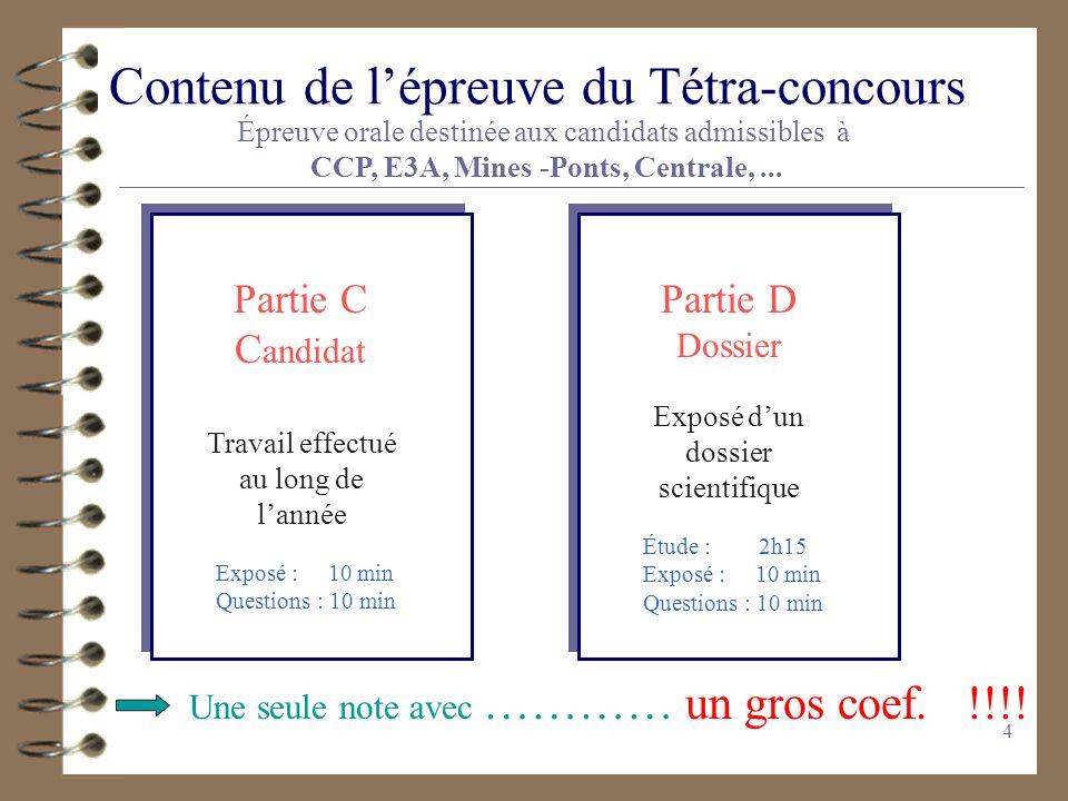 4 Contenu de lépreuve du Tétra-concours Épreuve orale destinée aux candidats admissibles à CCP, E3A, Mines -Ponts, Centrale,...