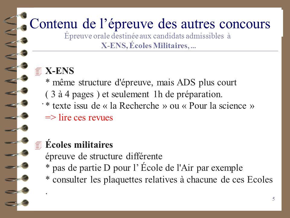 5. Contenu de lépreuve des autres concours Épreuve orale destinée aux candidats admissibles à X-ENS, Écoles Militaires,... 4 X-ENS * même structure d'