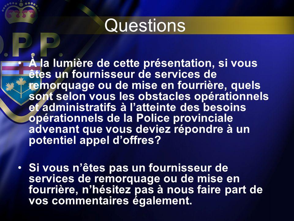 Questions À la lumière de cette présentation, si vous êtes un fournisseur de services de remorquage ou de mise en fourrière, quels sont selon vous les