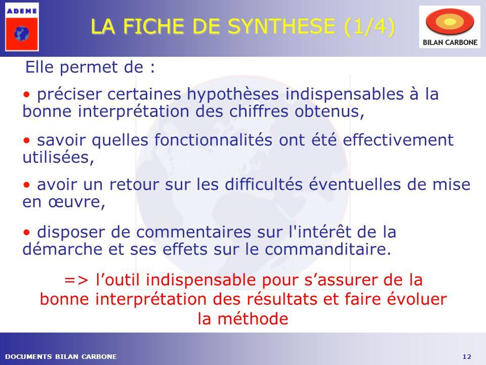 12DOCUMENTS BILAN CARBONE Elle permet de : LA FICHE DE SYNTHESE (1/4) => loutil indispensable pour sassurer de la bonne interprétation des résultats e