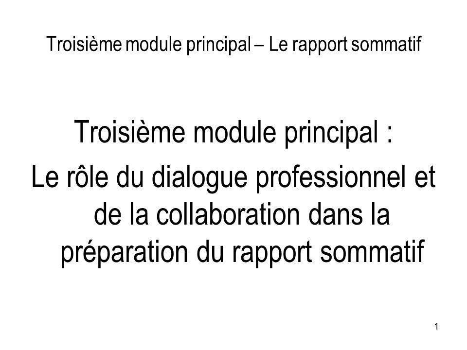 2 Troisième module principal – Le rôle du dialogue professionnel et de la collaboration dans la préparation du rapport sommatif Première partie : Introduction