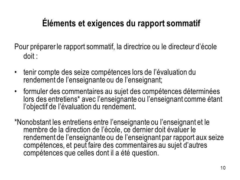 10 Éléments et exigences du rapport sommatif Pour préparer le rapport sommatif, la directrice ou le directeur décole doit : tenir compte des seize com