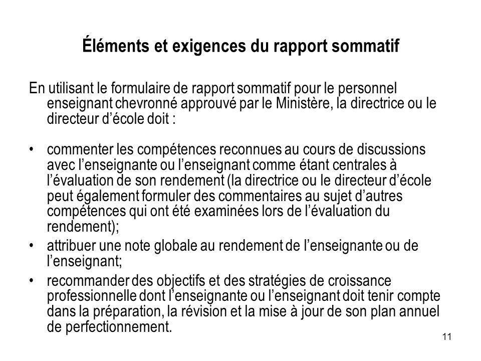 11 Éléments et exigences du rapport sommatif En utilisant le formulaire de rapport sommatif pour le personnel enseignant chevronné approuvé par le Min