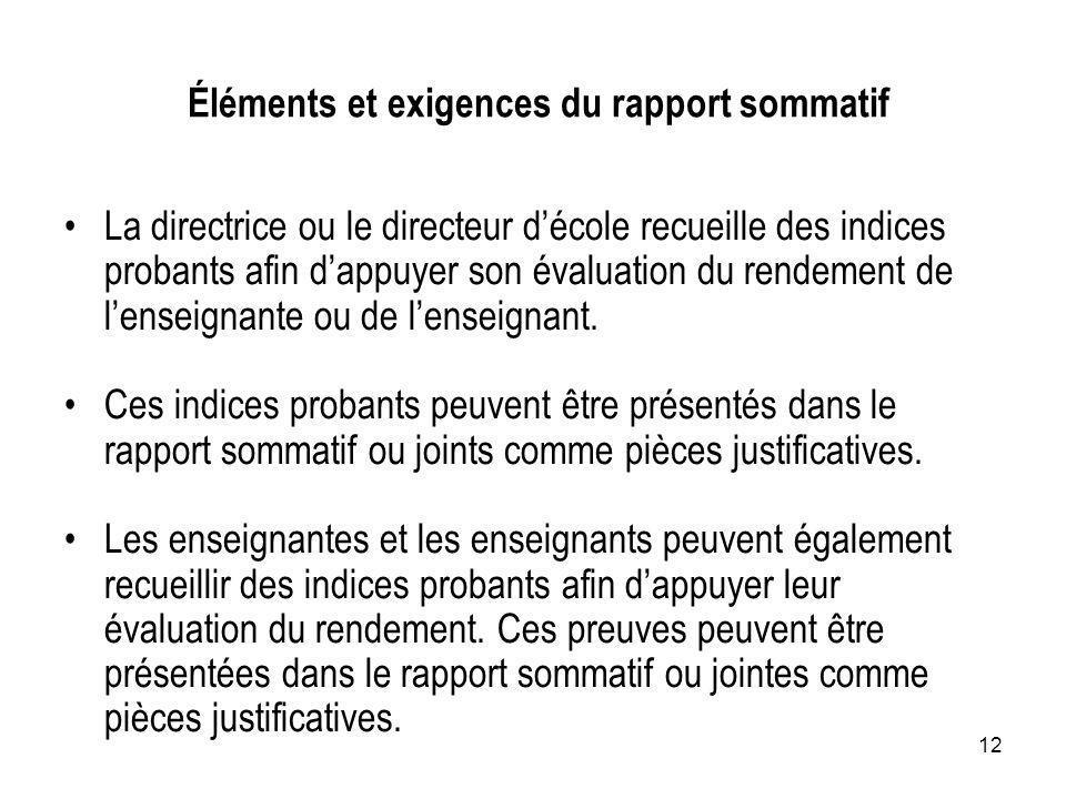 12 Éléments et exigences du rapport sommatif La directrice ou le directeur décole recueille des indices probants afin dappuyer son évaluation du rende