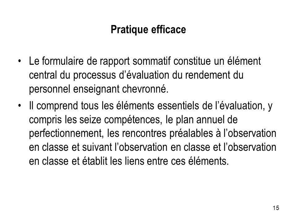 15 Pratique efficace Le formulaire de rapport sommatif constitue un élément central du processus dévaluation du rendement du personnel enseignant chev