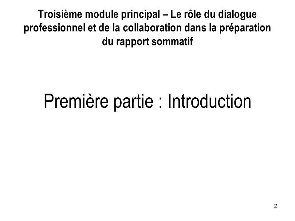 2 Troisième module principal – Le rôle du dialogue professionnel et de la collaboration dans la préparation du rapport sommatif Première partie : Intr