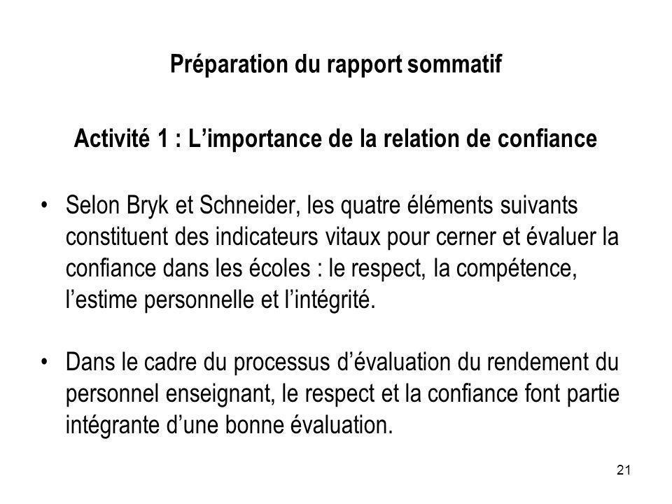 21 Préparation du rapport sommatif Activité 1 : Limportance de la relation de confiance Selon Bryk et Schneider, les quatre éléments suivants constitu