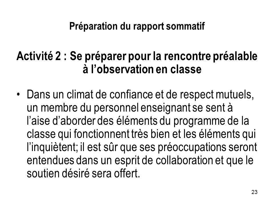 23 Préparation du rapport sommatif Activité 2 : Se préparer pour la rencontre préalable à lobservation en classe Dans un climat de confiance et de res