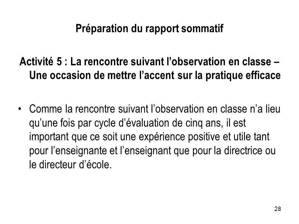 28 Préparation du rapport sommatif Activité 5 : La rencontre suivant lobservation en classe – Une occasion de mettre laccent sur la pratique efficace