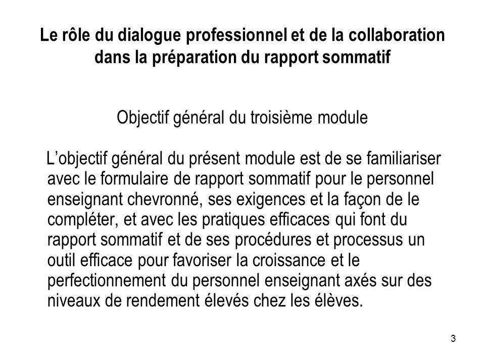 3 Le rôle du dialogue professionnel et de la collaboration dans la préparation du rapport sommatif Objectif général du troisième module Lobjectif géné