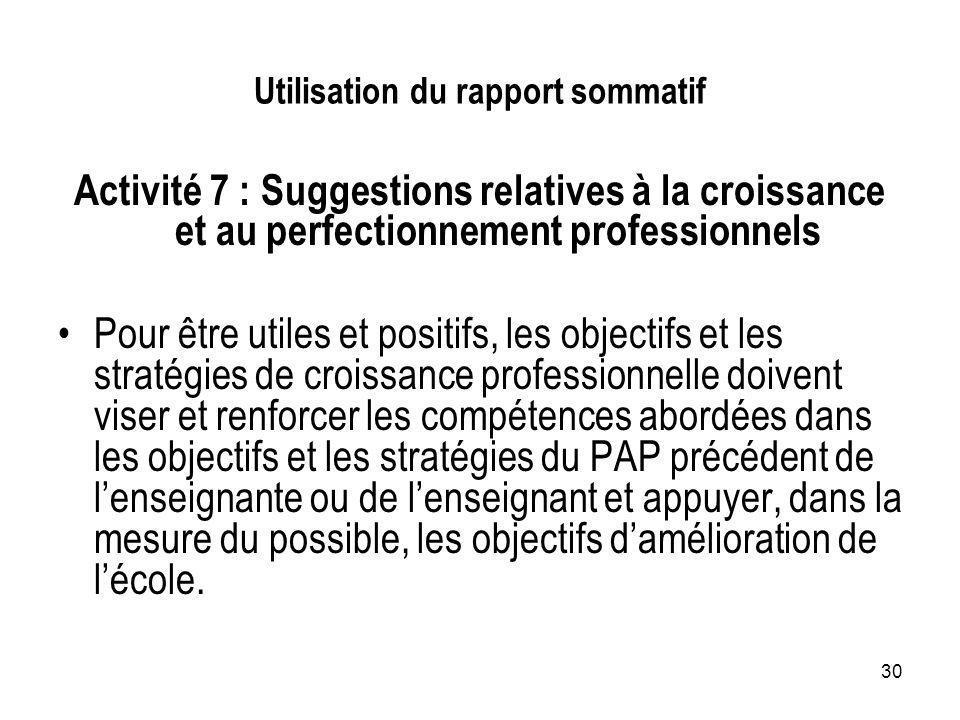 30 Utilisation du rapport sommatif Activité 7 : Suggestions relatives à la croissance et au perfectionnement professionnels Pour être utiles et positi
