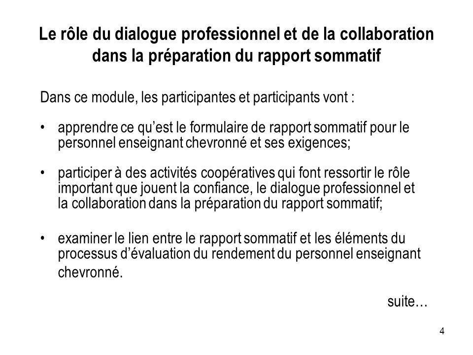 4 Dans ce module, les participantes et participants vont : apprendre ce quest le formulaire de rapport sommatif pour le personnel enseignant chevronné
