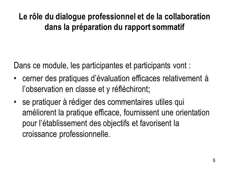 5 Dans ce module, les participantes et participants vont : cerner des pratiques dévaluation efficaces relativement à lobservation en classe et y réflé