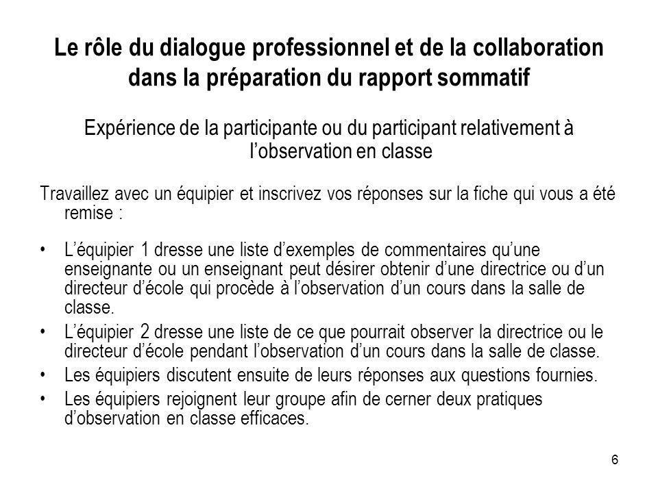 6 Le rôle du dialogue professionnel et de la collaboration dans la préparation du rapport sommatif Expérience de la participante ou du participant rel