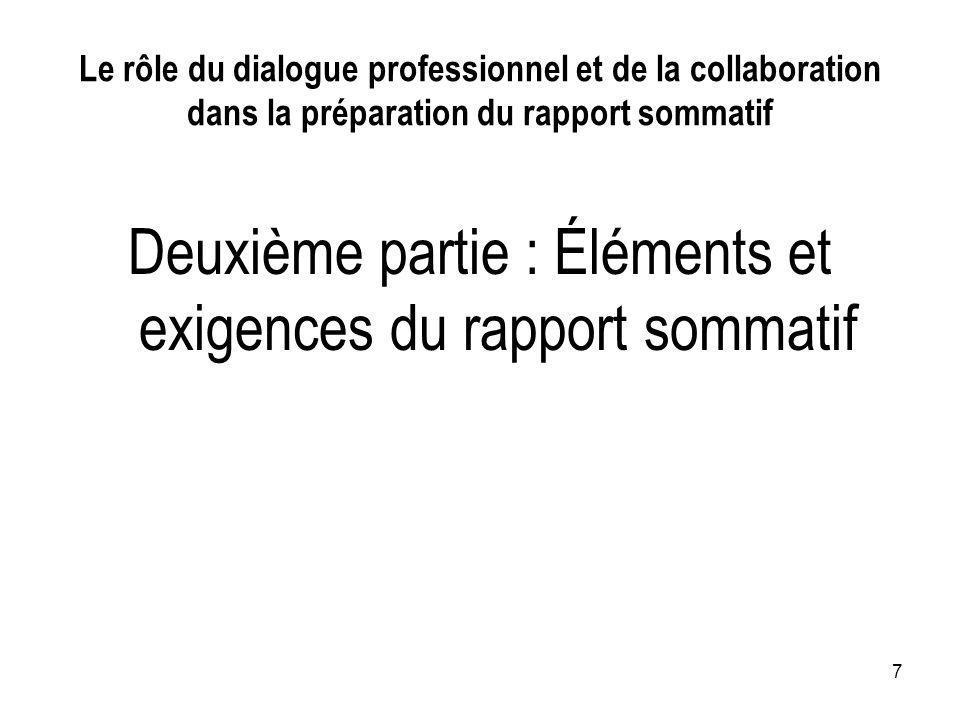 7 Le rôle du dialogue professionnel et de la collaboration dans la préparation du rapport sommatif Deuxième partie : Éléments et exigences du rapport