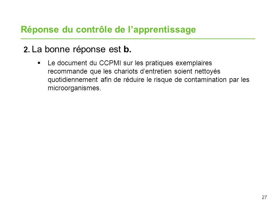 27 Réponse du contrôle de lapprentissage 2. La bonne réponse est b. Le document du CCPMI sur les pratiques exemplaires recommande que les chariots den