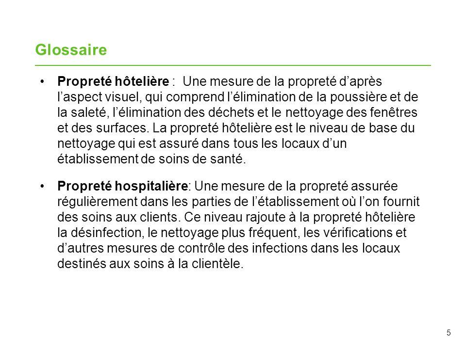 5 Glossaire Propreté hôtelière : Une mesure de la propreté daprès laspect visuel, qui comprend lélimination de la poussière et de la saleté, léliminat