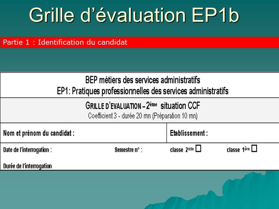 Partie 1 : Identification du candidat Grille dévaluation EP1b