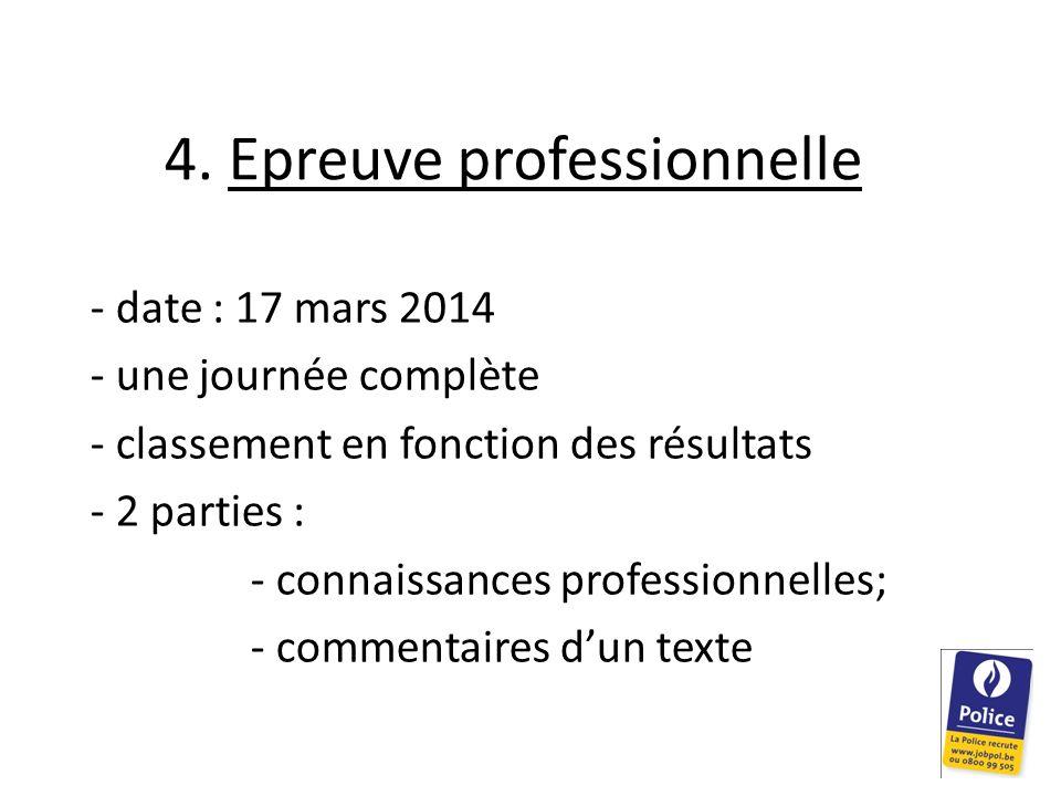 4. Epreuve professionnelle - date : 17 mars 2014 - une journée complète - classement en fonction des résultats - 2 parties : - connaissances professio