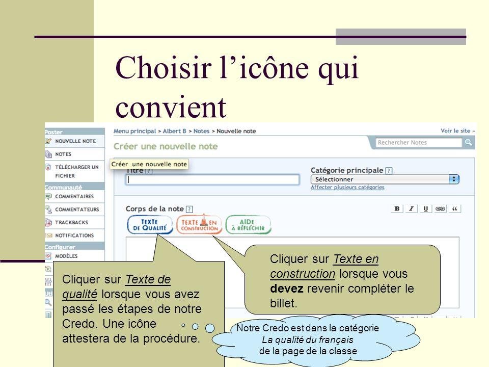 Choisir licône qui convient Cliquer sur Texte de qualité lorsque vous avez passé les étapes de notre Credo. Une icône attestera de la procédure. Cliqu