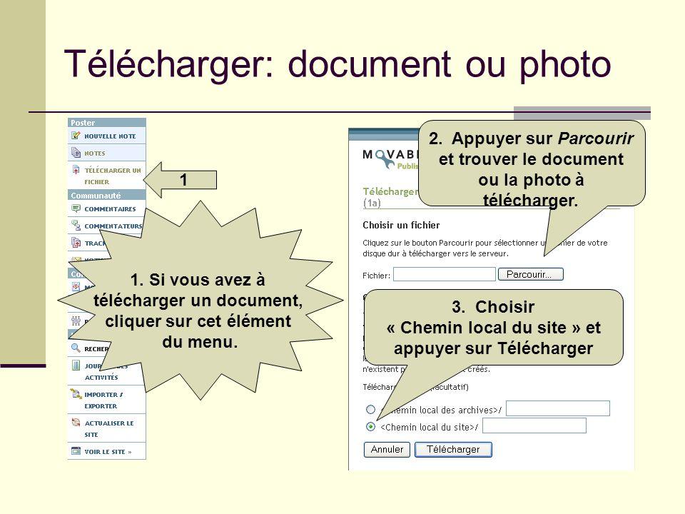 Télécharger: document ou photo 1 3. Choisir « Chemin local du site » et appuyer sur Télécharger 2. Appuyer sur Parcourir et trouver le document ou la
