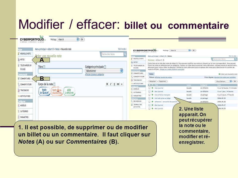 Modifier / effacer: billet ou commentaire 1. Il est possible, de supprimer ou de modifier un billet ou un commentaire. Il faut cliquer sur Notes (A) o