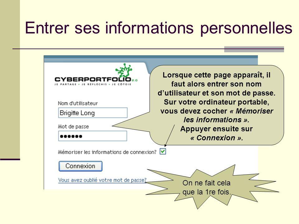 Entrer ses informations personnelles Lorsque cette page apparaît, il faut alors entrer son nom dutilisateur et son mot de passe. Sur votre ordinateur